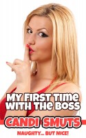 Candi Smuts - My First Time With The Boss (BBW Billionaire Boss First Time)