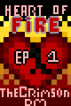 Heart of Fire Season One Episode One by TheCrimsonDM