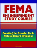 Progressive Management - 21st Century FEMA Study Course: Breaking The Disaster Cycle: Future Directions in Natural Hazard Mitigation - History of Disaster Policy, Mitigation, Ethics, Studies, Plans