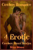 Nina Moon - Cowboy Romance: 4 Erotic Cowboy Short Stories