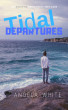 Tidal Departures by Angela White