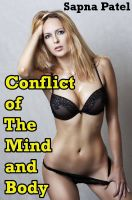 Sapna Patel - Conflict of the Mind and Body