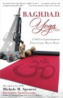 Michele Spencer - B.A.G.H.D.A.D. Yoga: A Shift in Consciousness: Fear to Love, War to Peace