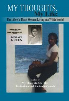 Deneace Green - My Thoughts, My Life: The Life of a Black Woman Living in a White World