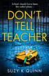 Don't Tell Teacher by Suzy K Quinn