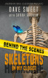 Behind the Scenes: Skeletons in my Closet by Dave Sweet