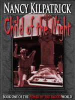 Nancy Kilpatrick - Child of the Night - Book I in the Power of the Blood World