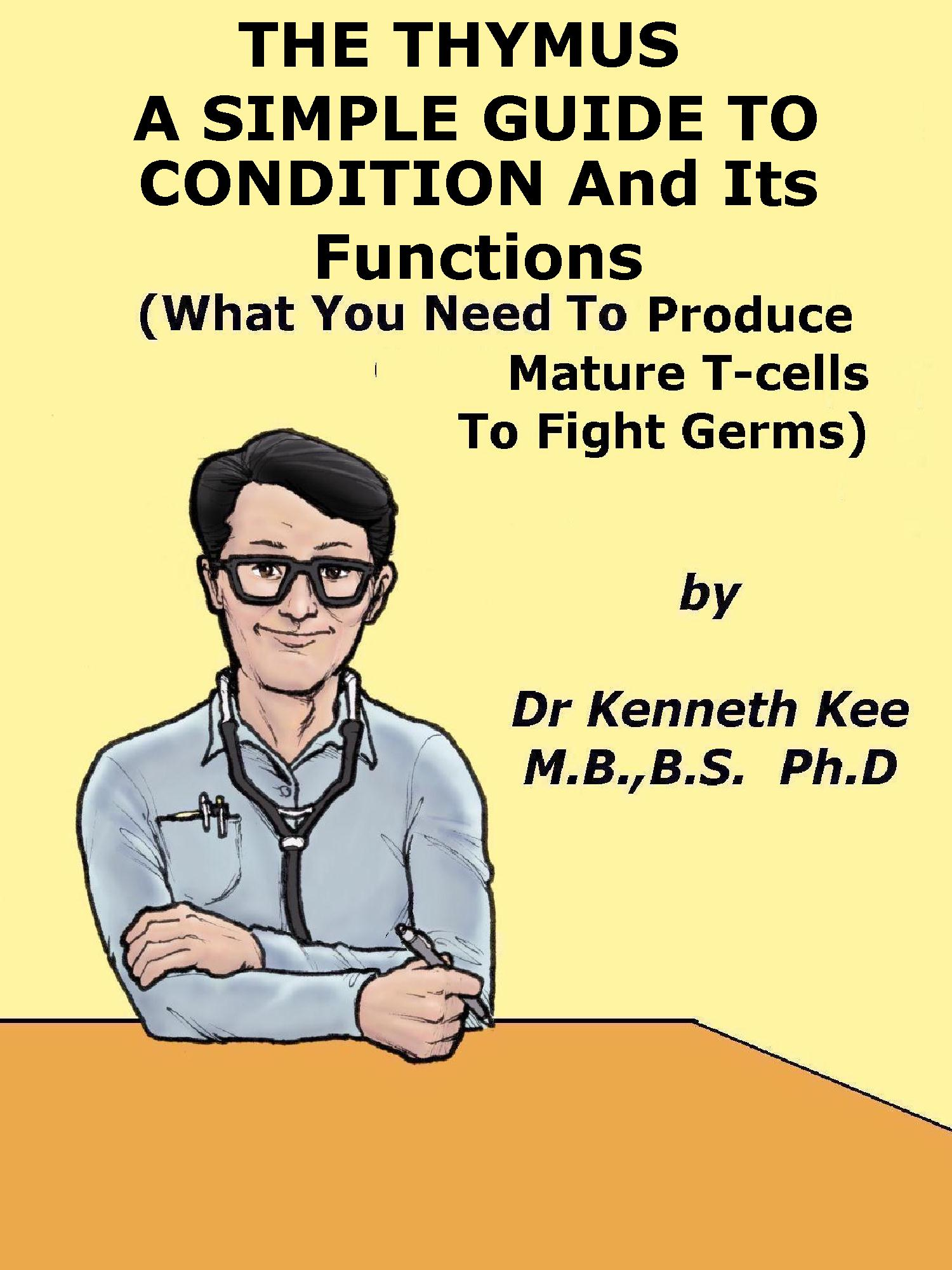 Smashwords Thymus A Simple Guide To The Condition And Its