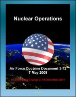 Progressive Management - Air Force Doctrine Document 3-72: Nuclear Operations - Command and Control (C2), Deterrence, Strategic Effects, Nuclear Safety, Surety, Training