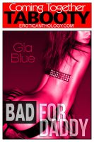Gia Blue - Bad for Daddy