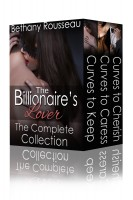 Bethany Rousseau - The Billionaire's Lover: The Complete Collection (A BBW Erotic Romance Novel)