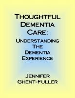 Cover for 'Thoughtful Dementia Care: Understanding the Dementia Experience'