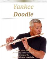 Pure Sheet Music - Yankee Doodle Pure sheet music for piano and accordion arranged by Lars Christian Lundholm