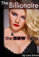 Lara Simon - The Billionaire and the Big Beautiful Twins (A Steamy Menage PI Erotic Short)