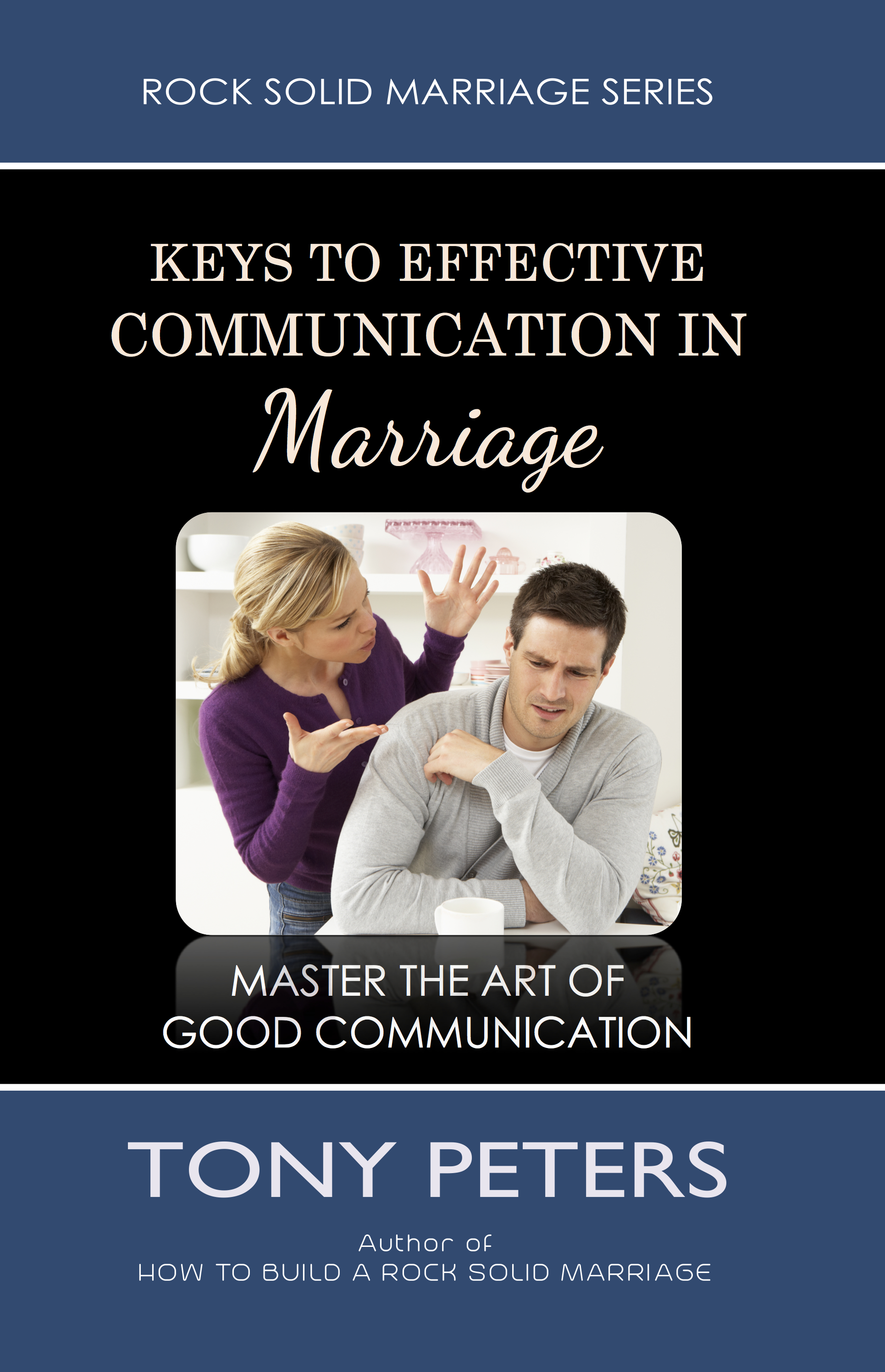 communication in marriage Effective communication in marriage is an essential ingredient to a marriage that will last for a lifetime.