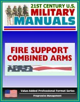 Progressive Management - 21st Century U.S. Military Manuals: Tactics, Techniques, and Procedures for Fire Support for the Combined Arms Commander - FM 3-09.31 (Value-Added Professional Format Series)