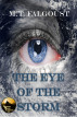 The Eye of the Storm: A.R.I.E.S. Files #1 by M.T. Falgoust
