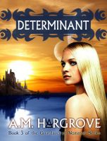 A.M. Hargrove - Determinant, a YA Paranormal Romance (The Guardians of Vesturon Series, Book 3)