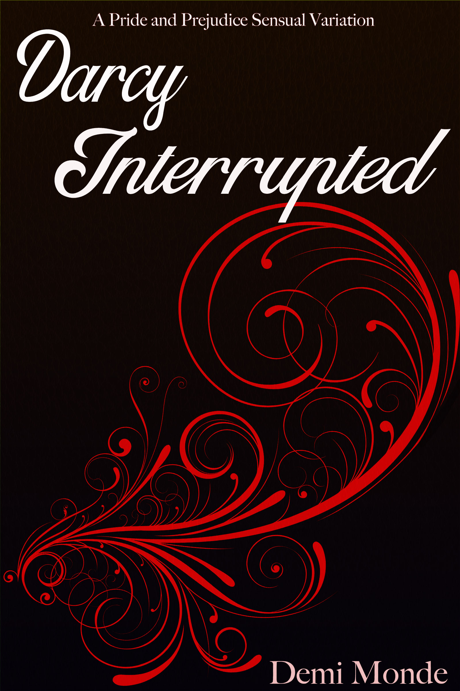 Darcy Interrupted | A Pride and Prejudice Sensual Variation, an Ebook by  Demi Monde