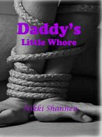 Nikki Shannen - Daddy's Little Whore