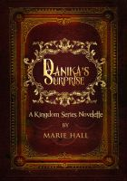 Marie Hall - Danika's Surprise: A Kingdom Series companion Short Story