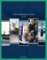 Progressive Management - 2011 Navy Program Guide: Key Systems, Programs, Initiatives including Ships, Submarines, Aircraft, Carriers, Weapons, Electronics, Sensors, Surface Combatants, Expeditionary Forces, Data Systems
