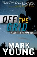 Mark Young - Off the Grid (A Gerrit O'Rourke Novel)