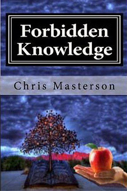 Forbidden Knowledge, an Ebook by Chris Masterson