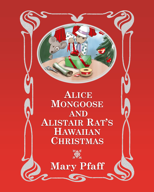 Smashwords – Alice Mongoose and Alistair Rat\'s Hawaiian Christmas ...