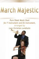 Pure Sheet Music - March Majestic Pure Sheet Music Duet for F Instrument and Eb Instrument, Arranged by Lars Christian Lundholm