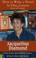 Jacqueline Diamond - How to Write a Novel in One (Not-so-easy) Lesson