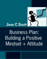 Jess C Scott - Business Plan: Building a Positive Mindset + Attitude