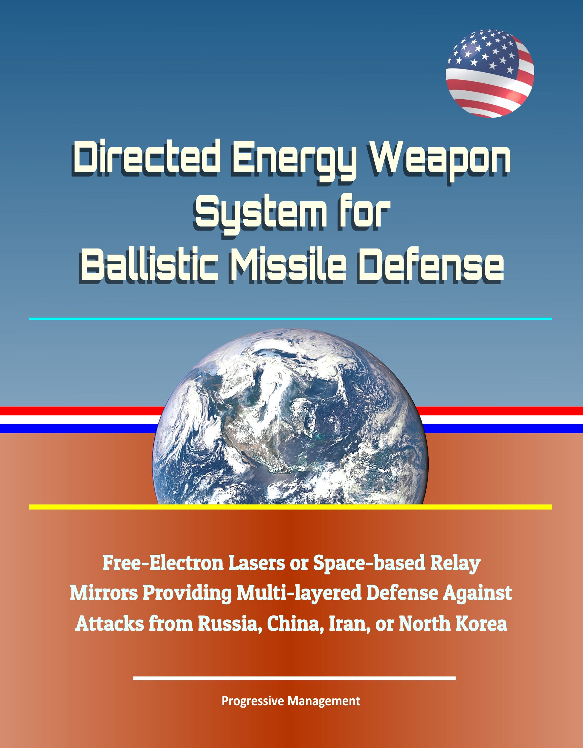 Directed Energy Weapon System for Ballistic Missile Defense - Free-Electron  Lasers or Space-based Relay Mirrors Providing Multi-layered Defense