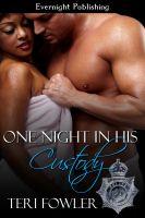 Teri Fowler - One Night in His Custody