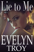 Evelyn Troy - Lie To Me - Contemporary Erotic Romance
