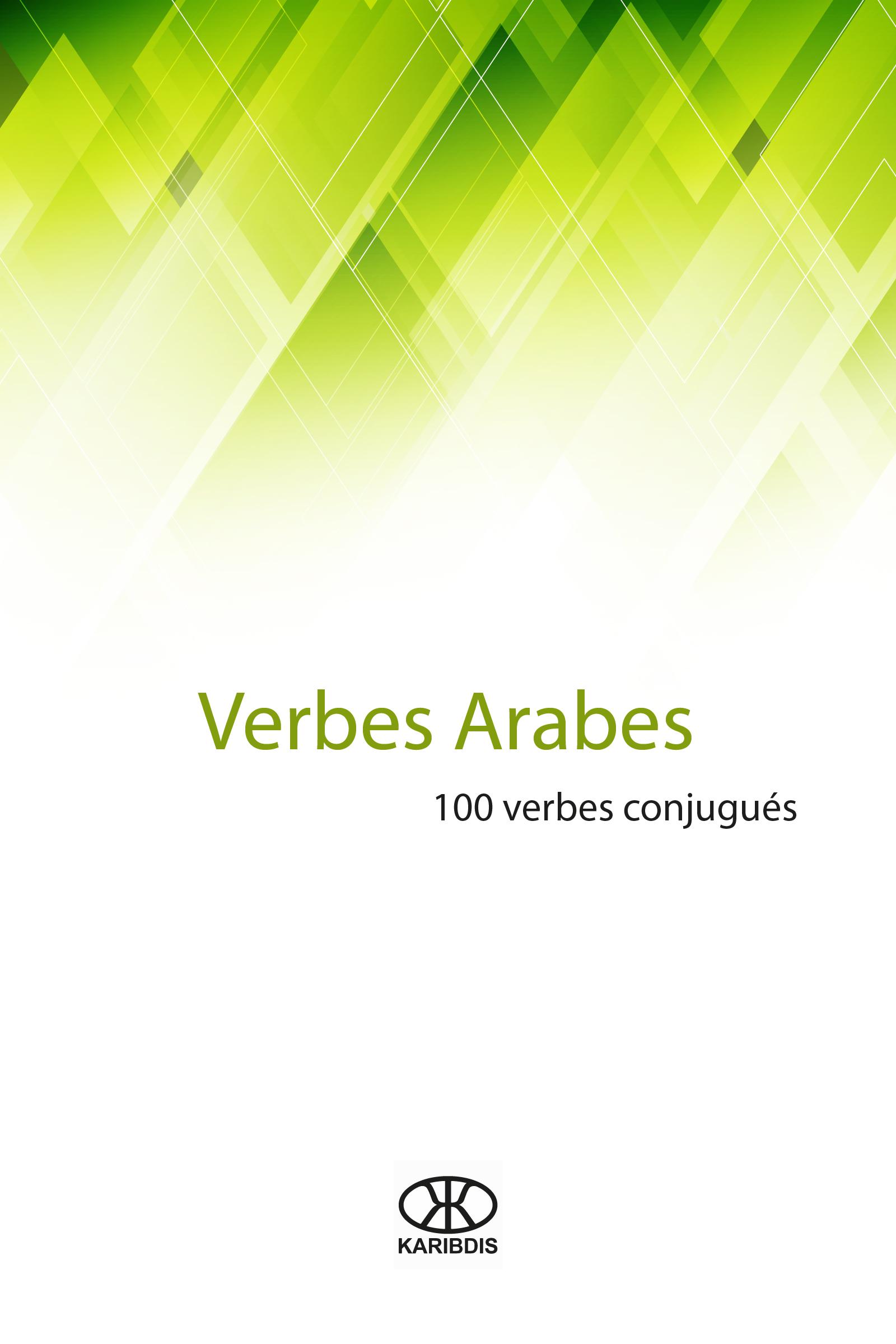 Smashwords Verbes Arabes 100 Verbes Conjugues A Book By Karibdis