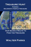Walter Parks - Treasure Hunt, Finding Solomon's Temple Treassure