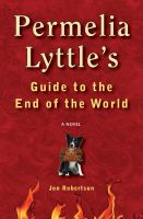 Cover for 'Permelia Lyttle's Guide to the End of the World'