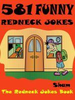Sham - Jokes Redneck Jokes : 581 Funny Redneck Jokes