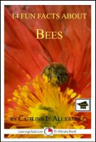 Caitlind L. Alexander - 14 Fun Facts About Bees: Educational Version
