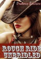 Prudence Sinclaire - Rough Ride Unbridled (Western Erotica)