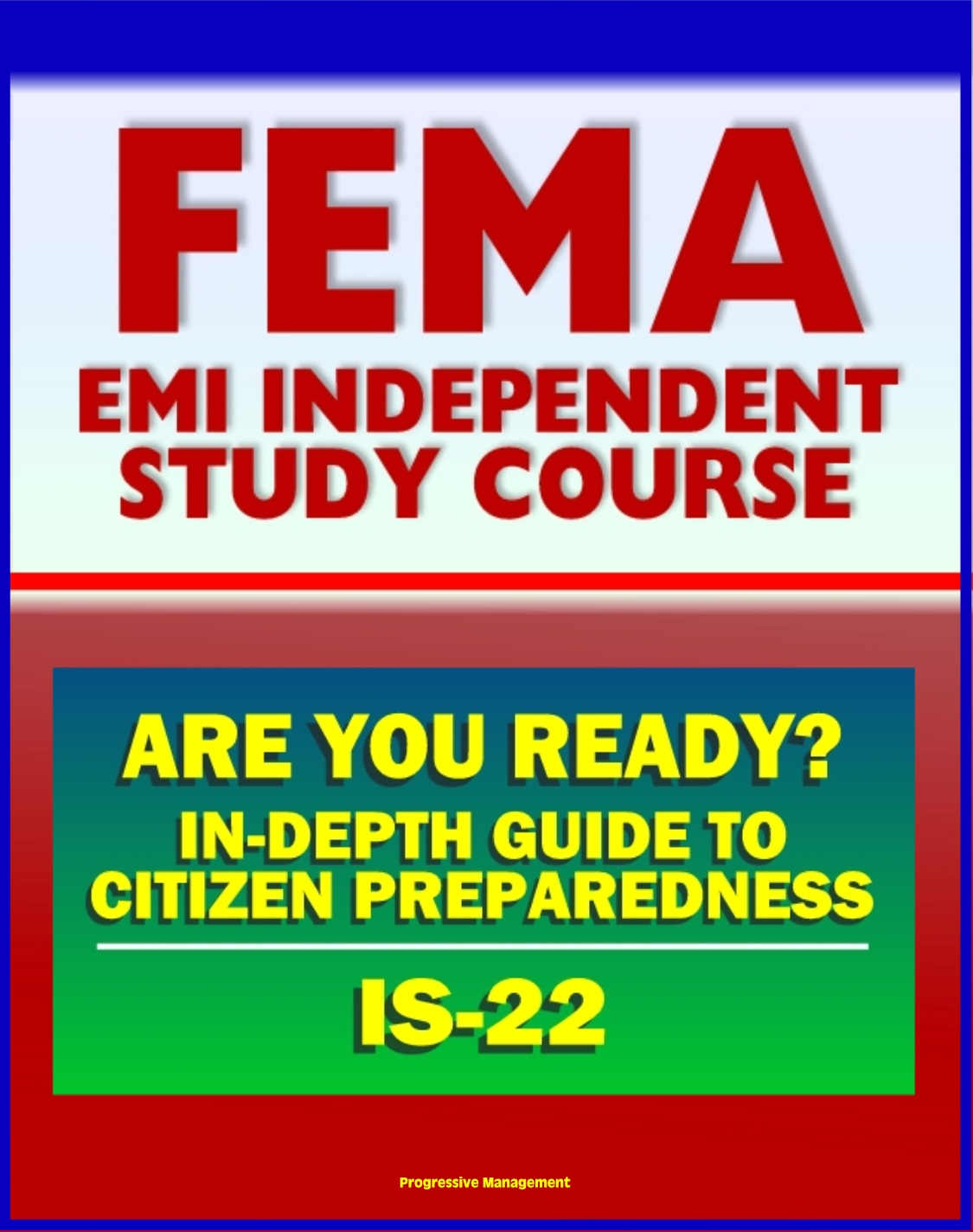 21st Century FEMA Study Course: Are You Ready? An In-depth Guide to Citizen  Preparedness (IS-22) - Basic Preparedness, Natural Disasters, Terrorism,