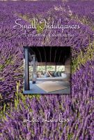 Loie Lawless - Small Indulgences A Collection of Short Stories