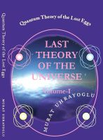 Cover for 'Quantum Theory of the Lost Eggs & Last Theory of the Universe  {Volume-I}'