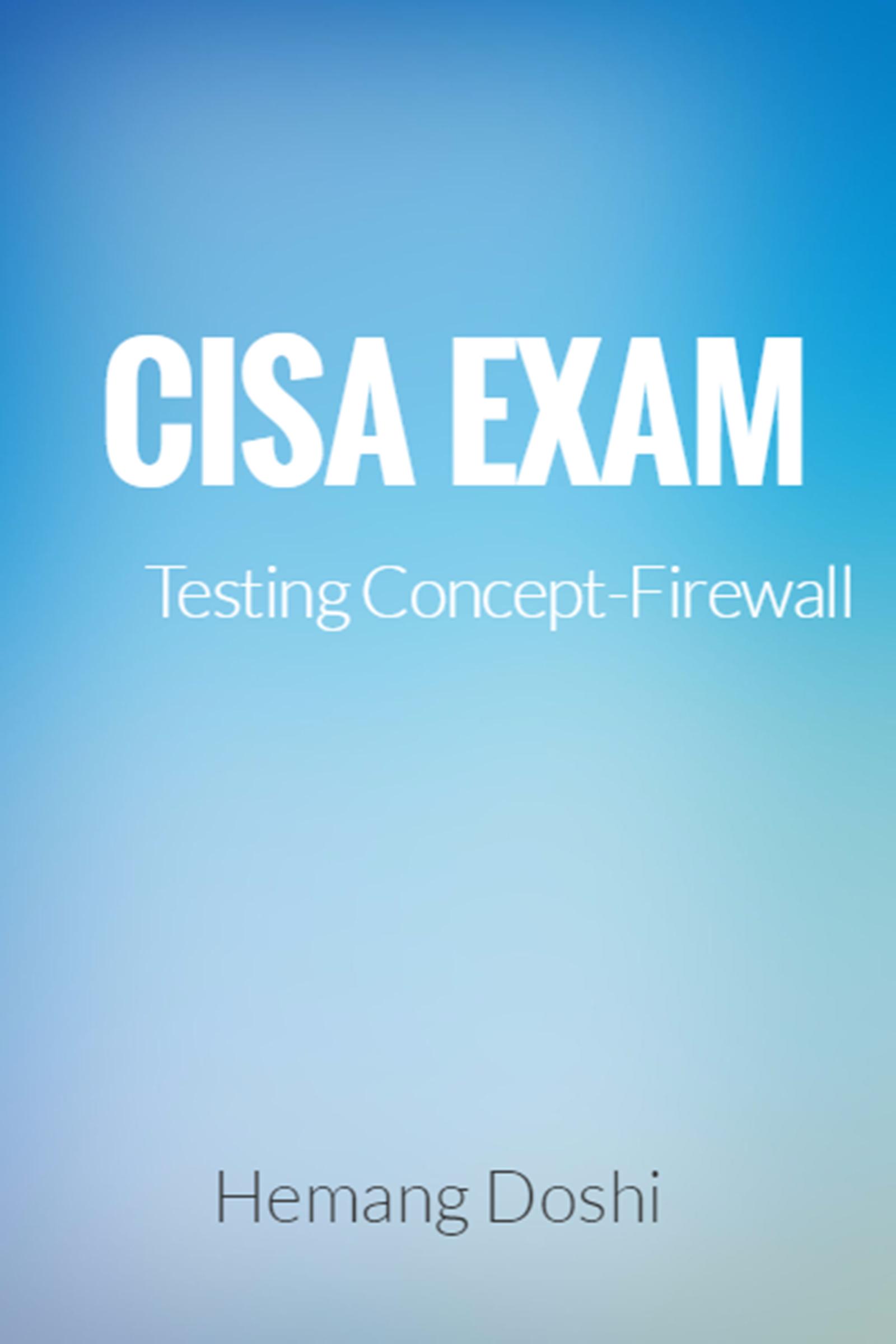 CISA EXAM-Testing Concept-Firewall, an Ebook by Hemang Doshi