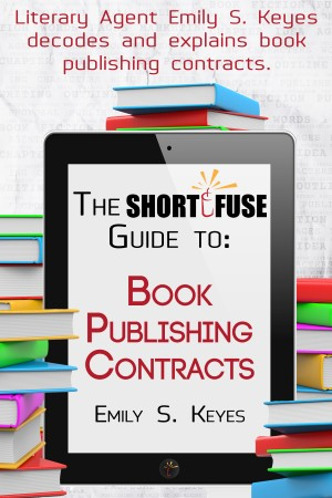 the short fuse guide to book publishing contracts short fuse guides 5