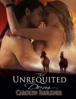 Carolyn Faulkner - The Unrequited Dom