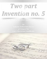 Pure Sheet Music - Two part Invention no. 5 Pure sheet music for flute and tenor saxophone by Johann Sebastian Bach arranged by Lars Christian Lundholm
