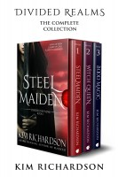 Kim Richardson - Divided Realms, The Complete Collection: Steel Maiden, Witch Queen, Blood Magic