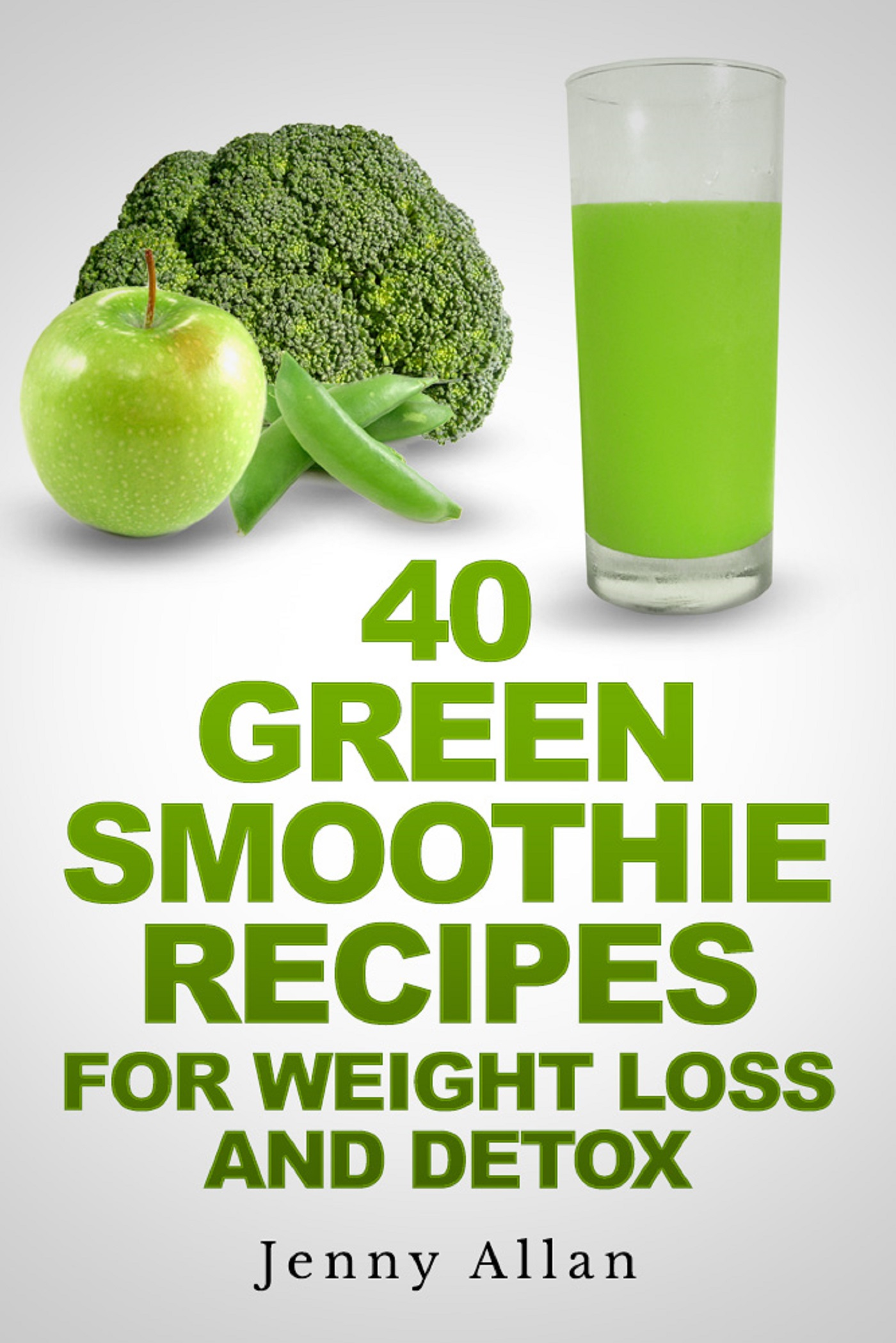 Smashwords 40 Green Smoothie Recipes For Weight Loss And